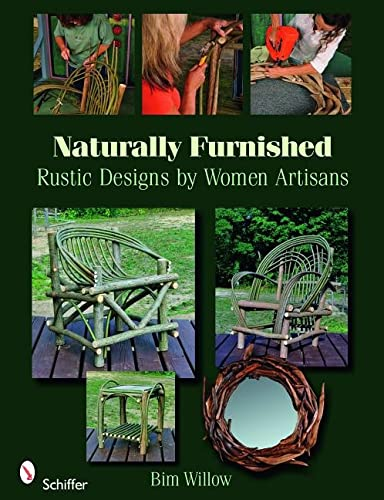 9780764333255: Naturally Furnished: Rustic Designs by Women Artisans