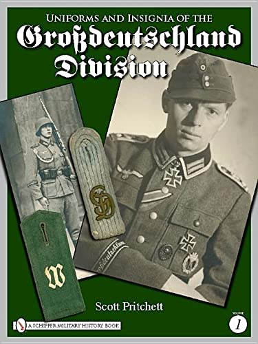 9780764333422: Uniforms and Insignia of the Grossdeutschland Division: Volume 1
