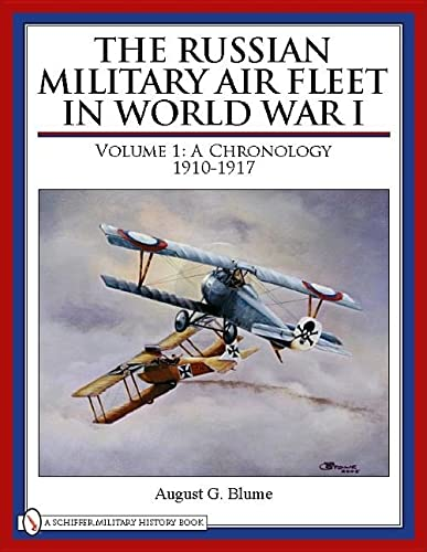 9780764333514: The Russian Military Air Fleet in World War I: Volume I: A Chronology, 1910-1917