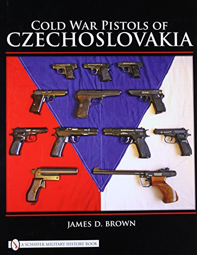 Cold War Pistols of Czechoslovakia (Hardback): James D. Brown