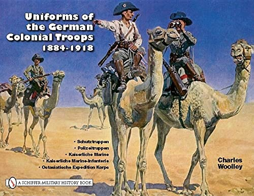 9780764333576: Uniforms of the German Colonial Troops 1884-1918