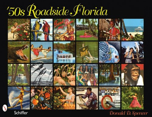 9780764333644: 50s Roadside Florida: You Are Leaving Key West Flordia the Beginning of U.s. Route No. 1 and Ending in Fort Kent Me., Thank You-come Again State Road Dept.