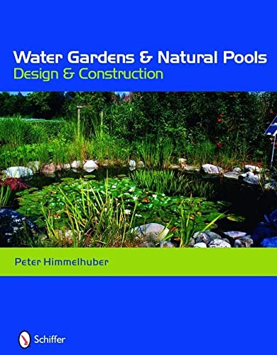 9780764333675: Water Gardens and Natural Pools: Design and Construction