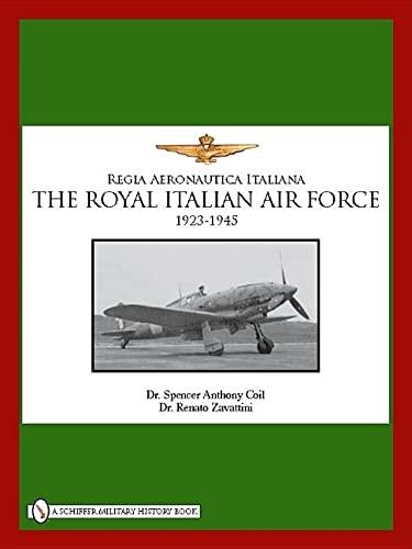 9780764333736: The Royal Italian Air Force, 1923-1945