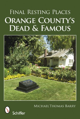 9780764334214: Final Resting Places: Orange County's Dead and Famous
