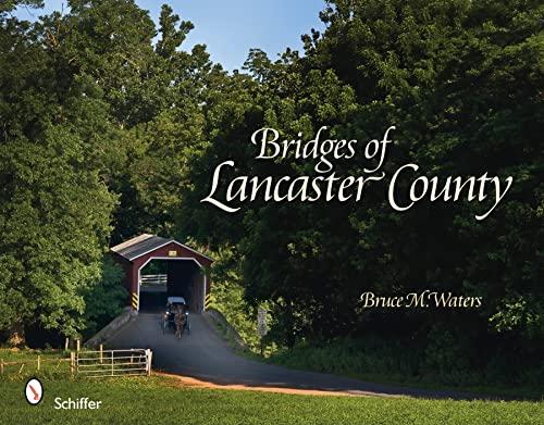 Bridges of Lancaster County: Bruce M. Waters