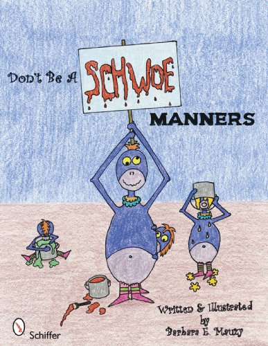 9780764334283: Don't Be a Schwoe: Manners