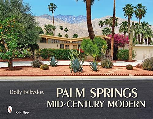 9780764334610: Palm Springs Mid-Century Modern