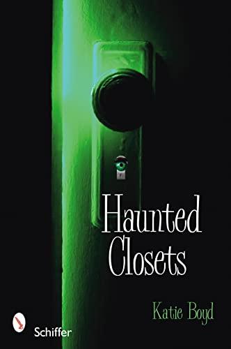 Haunted Closets: True Tales of The Boogeyman: Katie Boyd