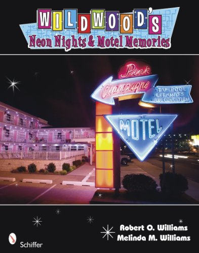 Wildwood's Neon Nights & Motel Memories: Robert O. Williams; Melinda M. Williams