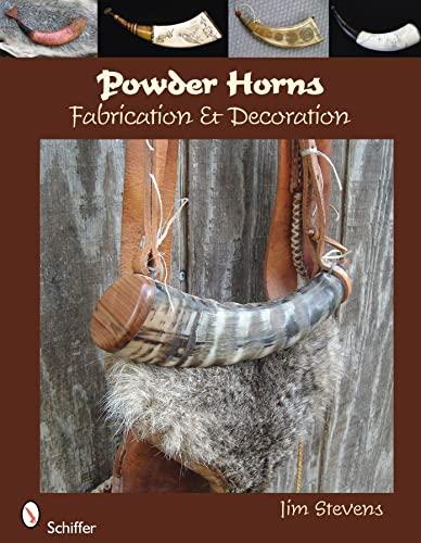 9780764334894: Powder Horns: Fabrication & Decoration