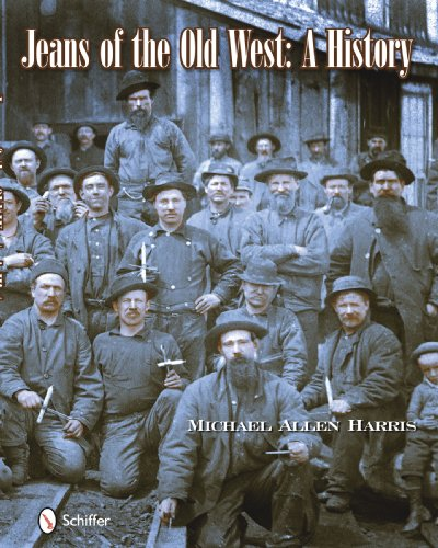 Jeans of the Old West: A History (Hardcover): Michael A. Harris