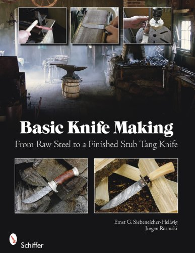 9780764335082: Basic Knife Making: From Raw Steel to a Finished Stub Tang Knife