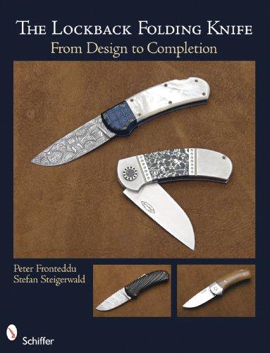 The Lockback Knife: From first Design to Completed Folding: Peter Fronteddu, Stefan Steigerwald