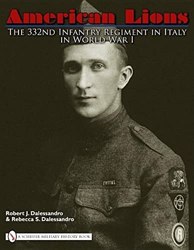 9780764335181: American Lions: The 332nd Infantry Regiment in Italy in World War I