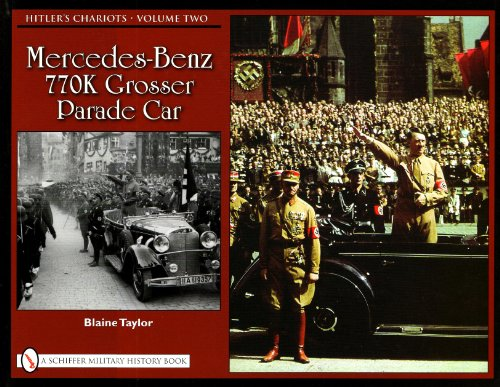 9780764335211: Hitlers Chariots Volume Two: Mercedes- Benz 770K Grosser Parade Car