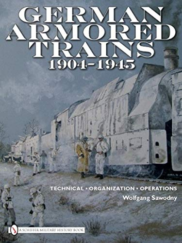 9780764335235: German Armored Trains 1904-1945