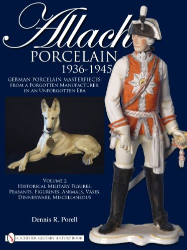 9780764335310: Allach Porcelain 1936-1945: Volume 2: Historical Military Figures, Peasants, Figurines, Animals,Vases, Dinnerware, Miscellaneous