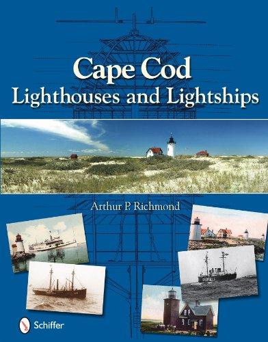 Cape Cod Lighthouses and Lightships: Arthur P. Richmond