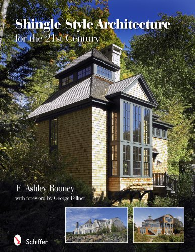 Shingle Style Architecture: For the 21st Century: E. Ashley Rooney