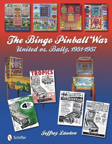 Bingo Pinball War: United vs Bally, 1951-1957: Jeffrey Lawton