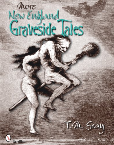 More New England Graveside Tales (New England's Graveside Tales): T.M. Gray