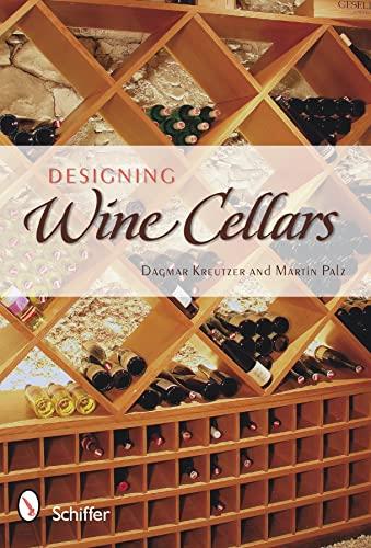 9780764336379: Designing Wine Cellars