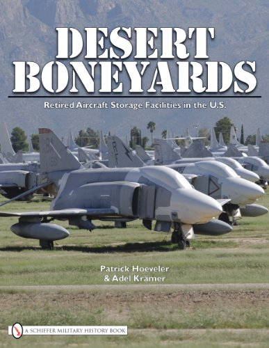 Desert Boneyards - Retired Aircraft Storage facilities in the U.S.: Hoeveler, Patrick / Adeel ...