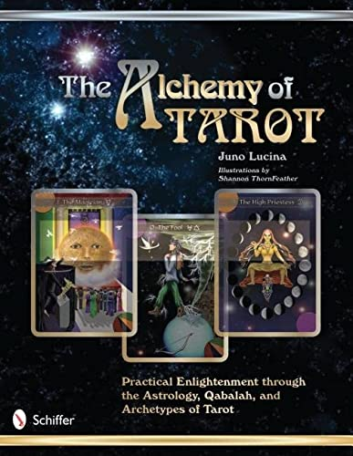 9780764337109: The Alchemy of Tarot: Practical Enlightenment Through the Astrology, Qabalah, & Archetypes of Tarot