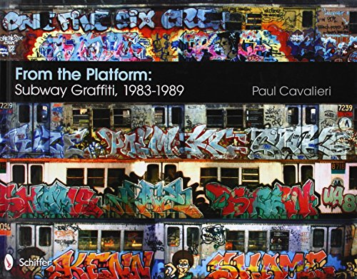 From the Platform: Subway Graffiti, 1983-1989 (Hardcover): Paul Cavalieri