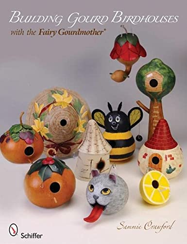 9780764337369: Building Gourd Birdhouses With the Fairy Gourdmother