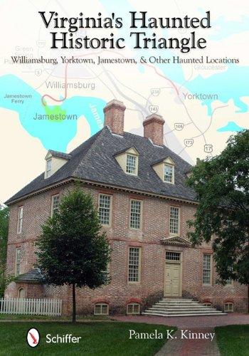 9780764337468: Virginia's Haunted Historic Triangle: Williamsburg, Yorktown, Jamestown, & Other Haunted Locations