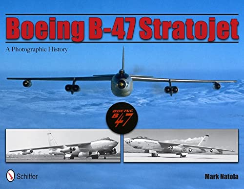 9780764337581: Boeing B-47 Stratojet: A Photographic History