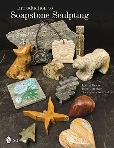 Introduction to Soapstone Sculpting: Lynn A. Bartlett and Tasha Unniniyar. Photography by Josh ...