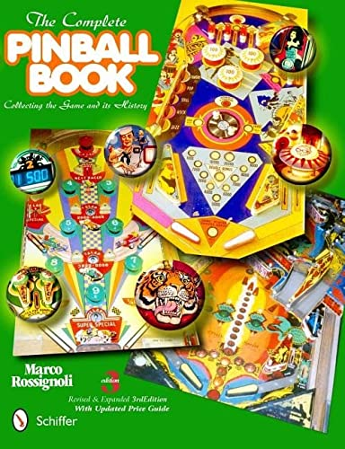 The Complete Pinball Book: Collecting the Game Its History