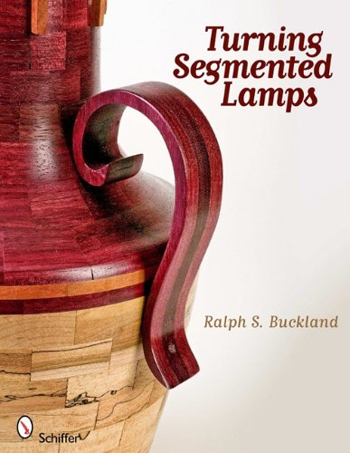 Turning Segmented Lamps: Ralph S. Buckland