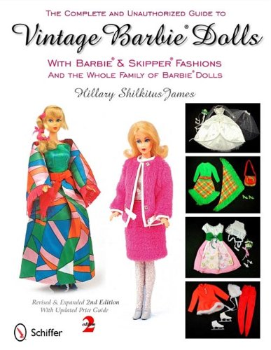 9780764338137: The Complete and Unauthorized Guide to Vintage Barbie Dolls: With Barbie & Skipper Fashions and the Whole Family of Barbie Dolls