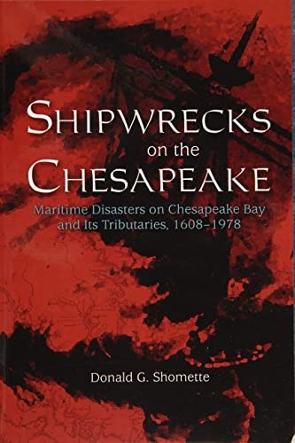 9780764338182: Shipwrecks on the Chesapeake: Maritime Disasters on Chesapeake Bay and Its Tributaries, 1608-1978
