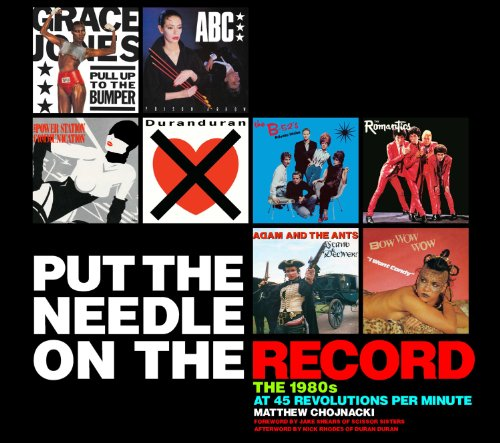 9780764338311: Put the Needle on the Record: The 1980s at 45 Revolutions Per Minute