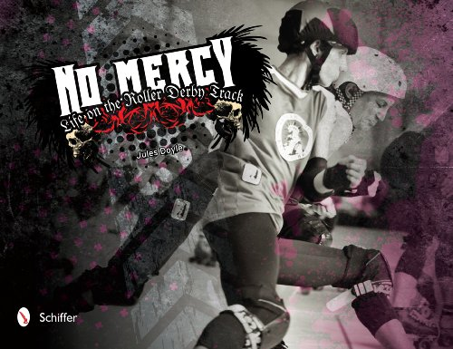 No Mercy: Roller Derby Life on the Track: Doyle, Jules
