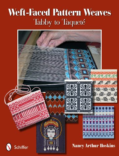 9780764338519: Weft-Faced Pattern Weaves: Tabby to Taquete