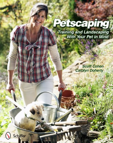 9780764338540: Petscaping: Training and Landscaping With Your Pet in Mind