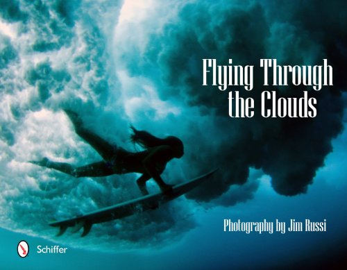 9780764338618: Flying Through the Clouds: Surf Photography of Jim Russi