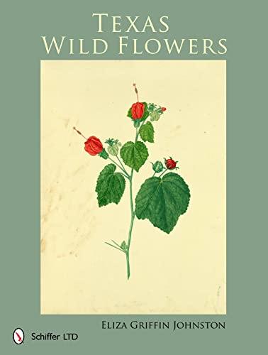 Texas Wild Flowers: Johnston Eliza Griffin