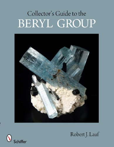 9780764338786: Collector's Guide to the Beryl Group (Schiffer Earth Science Monographs)