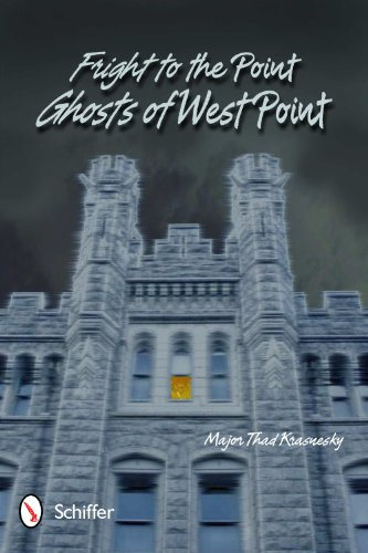 9780764339189: Fright to the Point: Ghosts of West Point : 13 Tales of the Supernatural from the United States Military Academy at West Point