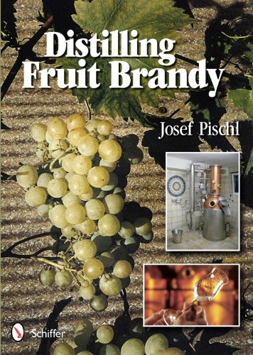 9780764339264: Distilling Fruit Brandy