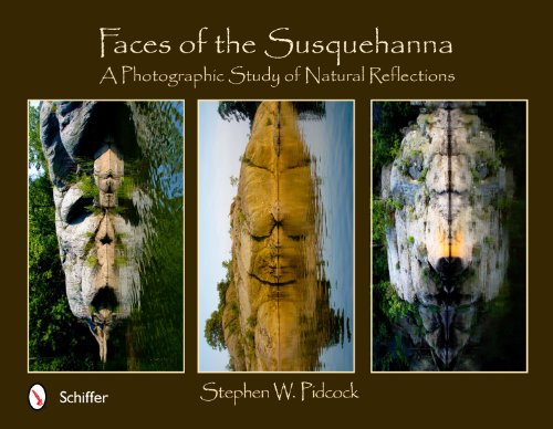 9780764339318: Faces of the Susquehanna: A Photographic Study of Natural Reflections