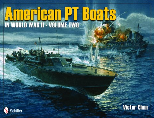 American PT Boats in World War II Volume Two (Hardcover): Victor Chun