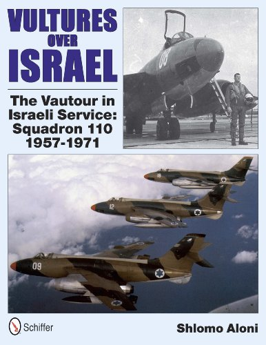 9780764339608: Vultures over Israel: The Vautour in Israeli Service: Squadron 110, 1957-1971
